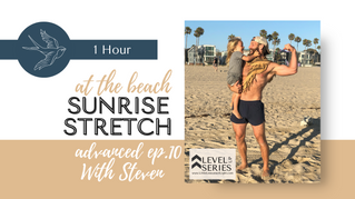 Sunrise Stretch with Steven, live from Venice Beach. Episode 10. Little Lessons Of Light