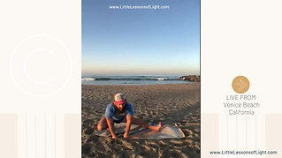 Sunrise Stretch with Steven, live from Venice Beach. Episode 17. Little Lessons of Light