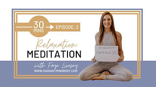 Suddenly Monday Mediation with Faye. Episode 2. Radiant Mind Body