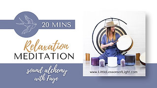 Relaxation Meditation & Alchemy Sound Bath Episode 2 with Faye