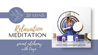 Relaxation Meditation & Alchemy Sound Bath Episode 2 with Faye