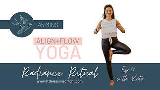 Align & Flow yoga with Kate. Episode 20. Radiant Mind Bocy