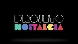 Projeto Nostalgia