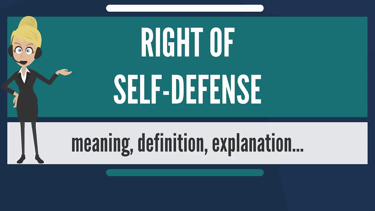 What is RIGHT OF SELF-DEFENSE_ What does RIGHT OF SELF-DEFENSE mean_ RIGHT OF SELF-DEFENSE meaning