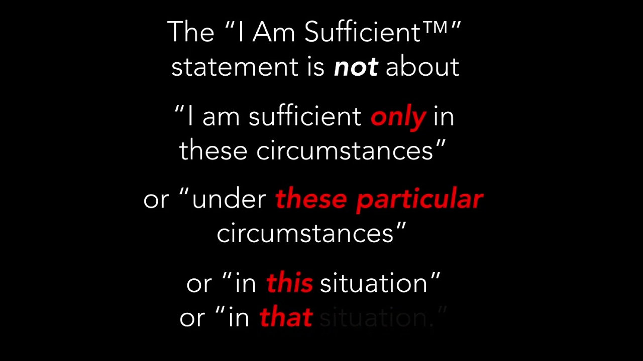 I Am Sufficient™