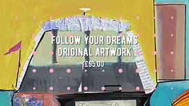 Follow Your Dreams Original Artwork