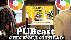 Fanagram PUBcast - Check out Cuphead!- One of us dies at the end.