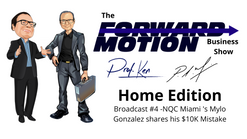 $10K Mistake of NQCMiami Drive Through Restaurant -The Forward Motion Business Show Broadcast#4