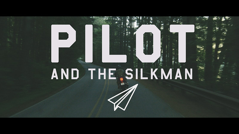 Pilot and the Silkman FIlm Drop