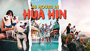 48 Hours in Hua Hin