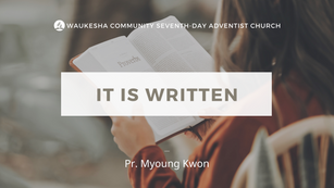 It Is Written - Myoung Kwon   May 1, 2021