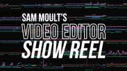 Video Editor Show Reel