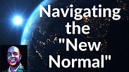 3 Keys to Navigating the New Normal