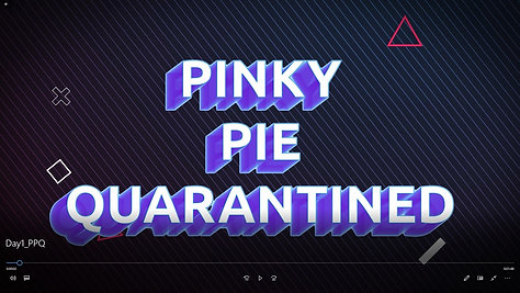 Pinky Pie Quarantined