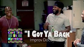 CTUNImprov - I Got Ya Back Documentary