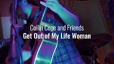 Get Out of My Life Woman - Collin Cope & Friends (Live at Foam Brewers) 2019