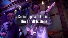 The Thrill Is Gone ~ Collin Cope & Friends (Live at Foam Brewers) 2019