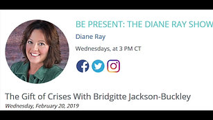 Be Present: The Diane Ray Show with Bridgitte Jackson-Buckley