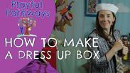 DRESS UP BOX - How to make a costume box
