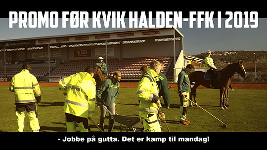 Promo før Kvik Halden - FFK i 2019