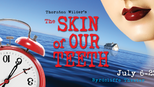 The Skin of Our Teeth Promo