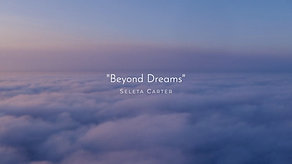 "Seleta Carter - ""Beyond Dreams"""