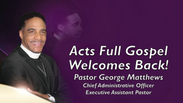 Welcome Back - Pastor George Mattews