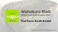 3. Final Count, Bundle & Label - Wahakura Rīwā