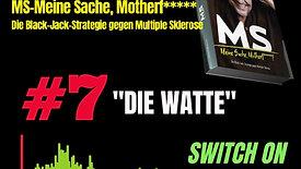 7 Die Watte