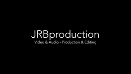 JRBproduction Reel (updated May 31st 2019)