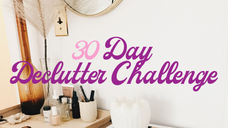 30 day declutter challenge and More!!!