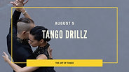Tango DrillZ™ August 5