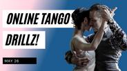 Tango DrillZ May 26, 2021