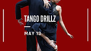 Tango DrillZ - May 13