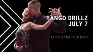 Tango DrillZ  July 7, 2021