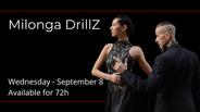 Milonga DrillZ, September 8 - 2021