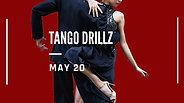 Tango DrillZ - May 20