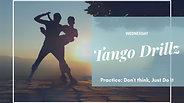 Tango DrillZ October 14