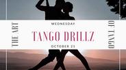 Tango DrillZ October 21