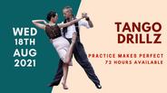 Tango DrillZ - August 18, 2021