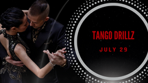 Tango DrillZ™ July 29