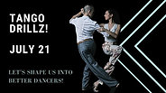 Tango DrillZ July 21
