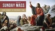 Sunday Mass - 23rd Sunday in Ordinary Time