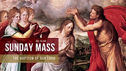 Sunday Mass - The Baptism of Our Lord
