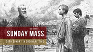 Sunday Mass - 26th Sunday in Ordinary Time