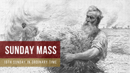 Sunday Mass - 16th Sunday in Ordinary Time