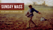 Sunday Mass - 15th Sunday in Ordinary Time