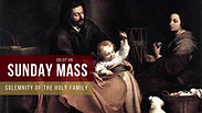 Sunday Mass - Solemnity of the Holy Family