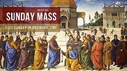Sunday Mass - 21st Sunday in Ordinary Time