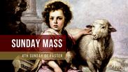 Sunday Mass - 4th Sunday of Easter